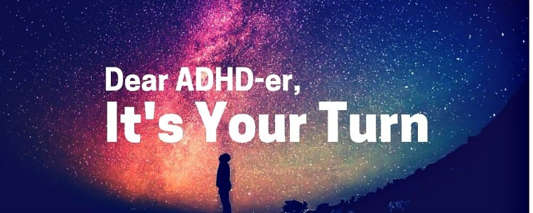 adhd-er it's your turn